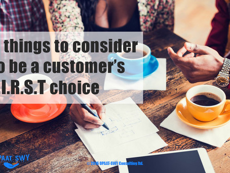 """5 Things to consider to be customer's F.I.R.S.T choice"""