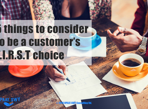 """""""5 Things to consider to be customer's F.I.R.S.T choice"""""""