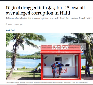Digicel dragged into $1 5bn US lawsuit over alleged corruption in Haiti