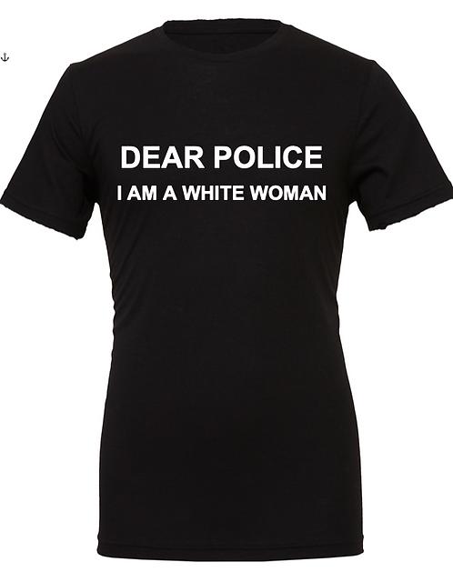 DEAR POLICE-I am a white woman