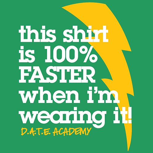 100% Faster Tee (D.A.T.E.