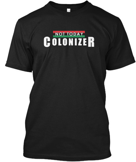 """NotToday """"Colonizer"""""""