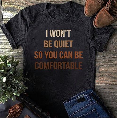 I Won't Be Quiet Tee