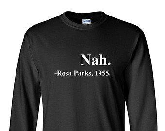 Nah. Rosa Parks