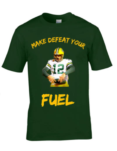 Packers-Make Defeat Your Fuel