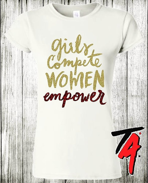 Girls Compete-Women Empower Tee