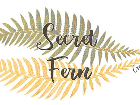 Why Secret Fern ? or how did I come up with my brand ?