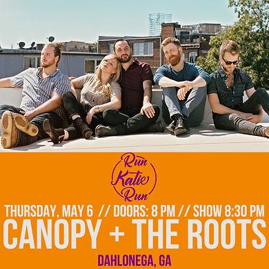 Canopy + The Roots Run Katie Run.jpg