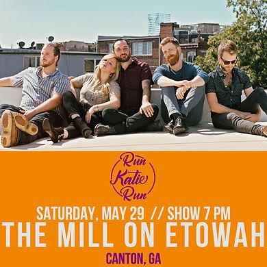The Mill on Etowah Run Katie Run May 29.