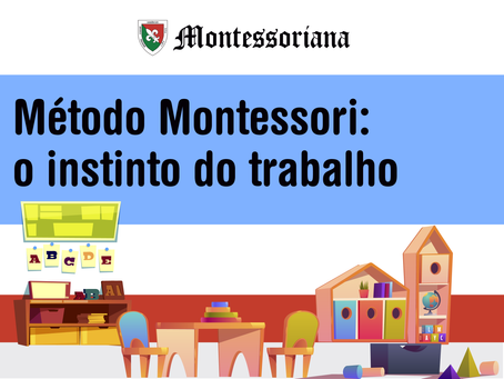 Método Montessori: o instinto do trabalho