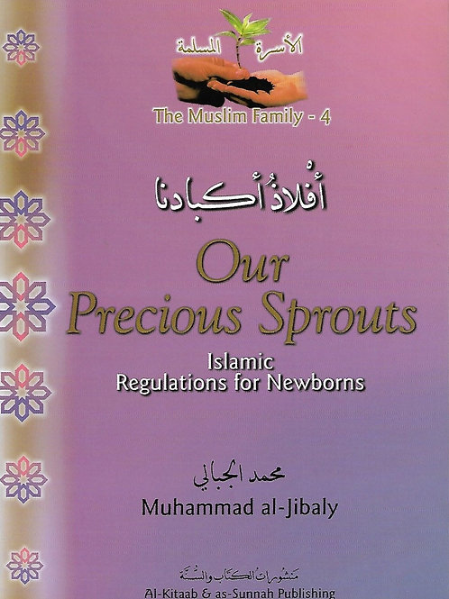 Our Precious Sprouts: Islamic Regulations for Newborns