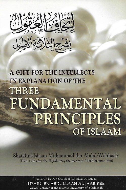 A Gift for the Intellects in Explanation of the Three Fundamental Principles
