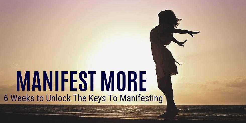 Manifest More ~6 Weeks To Unlock The Keys To Manifesting