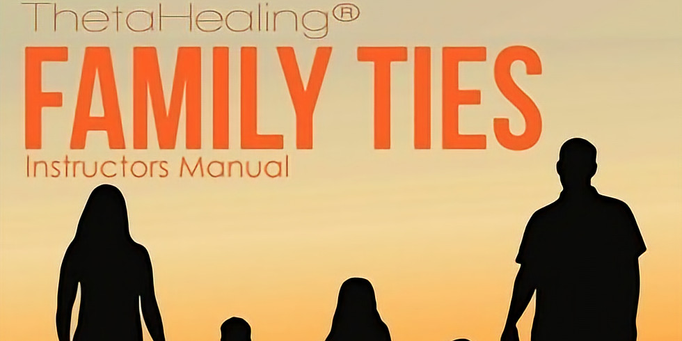 Family Ties - Theta Healing Class