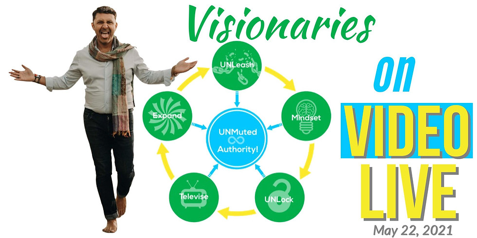 Visionaries on Video LIVE! How to unmute your message and build authority using video