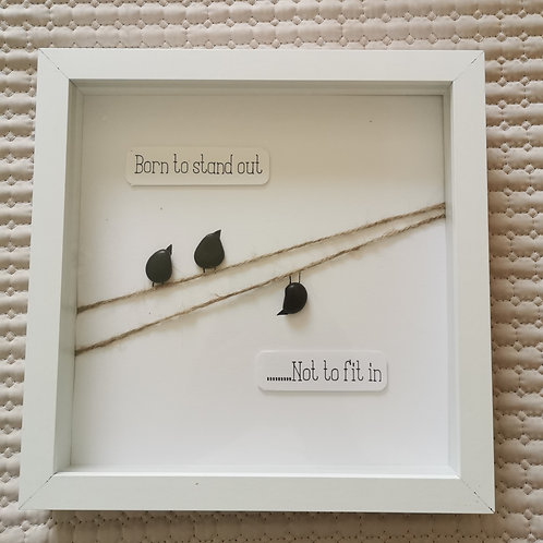 Pebble Art Picture / Born to stand out..