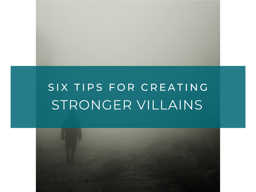 Six Tips for Creating Villains That Drive Better Stories
