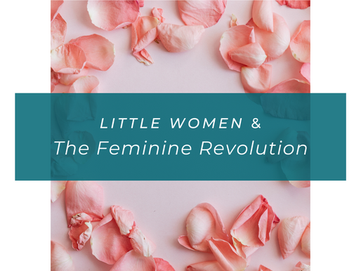 Little Women and The Feminine Revolution