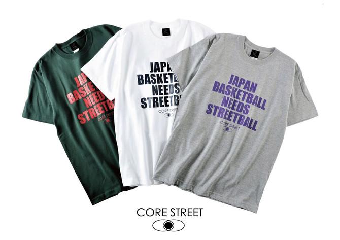 新作Tシャツの登場です!CORE STREET(コア・ストリート)【JAPAN BASKETBALL NEEDS STREETBALL】