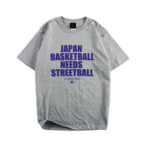 CORE STREET ''JAPAN BASKETBALL NEEDS STREETBALL''「グレー」