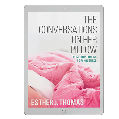 The Conversations on Her Pillow: From Brokenness to Wholeness