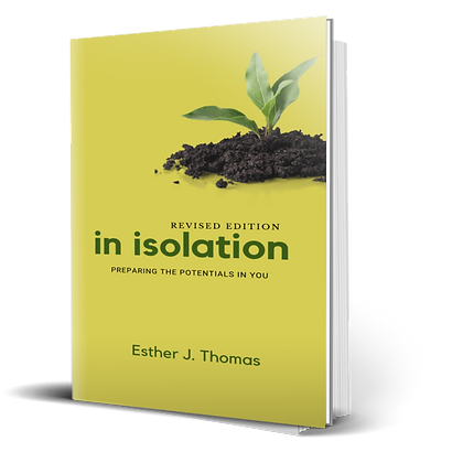 Revised Edition - In Isolation: Preparing The Potentials In You