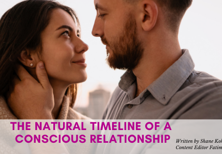 The Natural Timeline of a Conscious Relationship