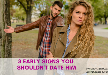 3 Early Signs You Shouldn't Date Him