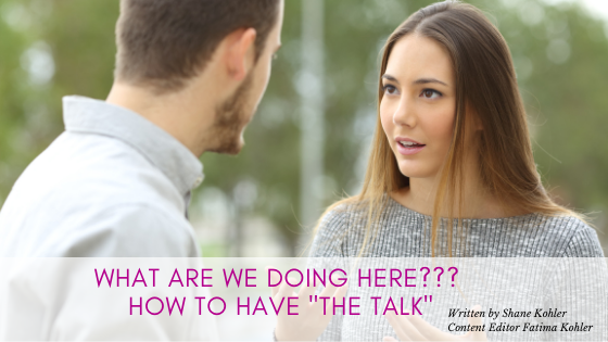 """""""What Are We Doing Here?...""""  How to Have """"The Talk"""""""