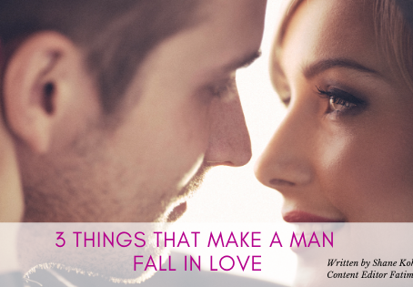 3 Things That Make a Man Fall in Love