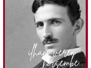 İlham Veren Perşembe: Nikola Tesla