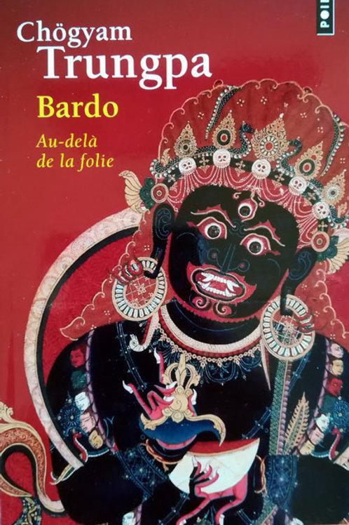 Bardo, Au-delà de la folie