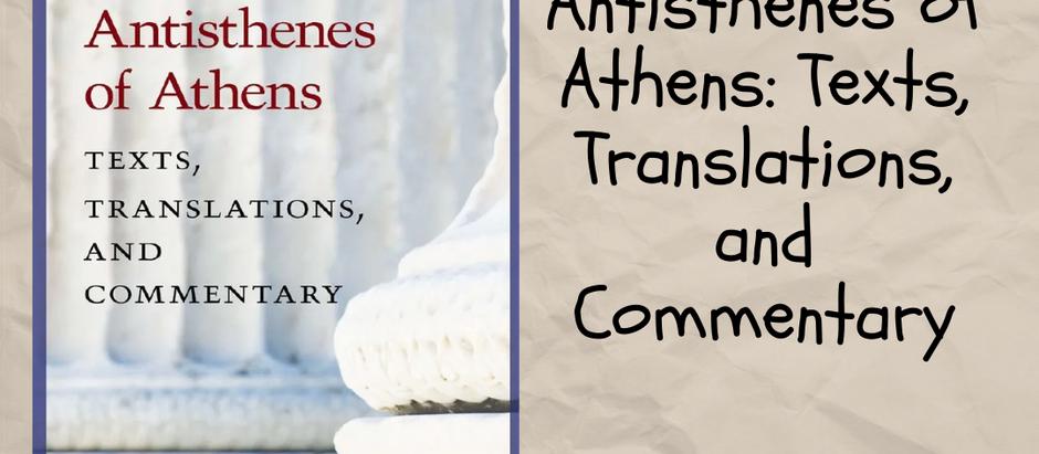 Indicação de leitura - Antisthenes of Athens: Texts, Translations and Commentary