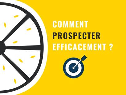 Comment prospecter efficacement ?
