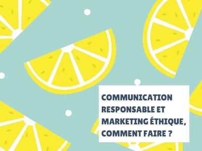 Communication responsable et marketing éthique, comment faire ?