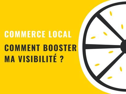 Commerce local : comment booster ma visibilité ?