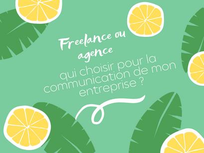 Freelance ou agence : qui choisir pour la communication de mon entreprise ?