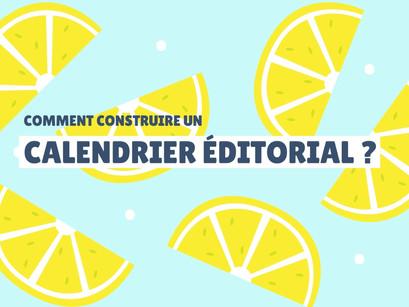 Comment construire son calendrier éditorial ?