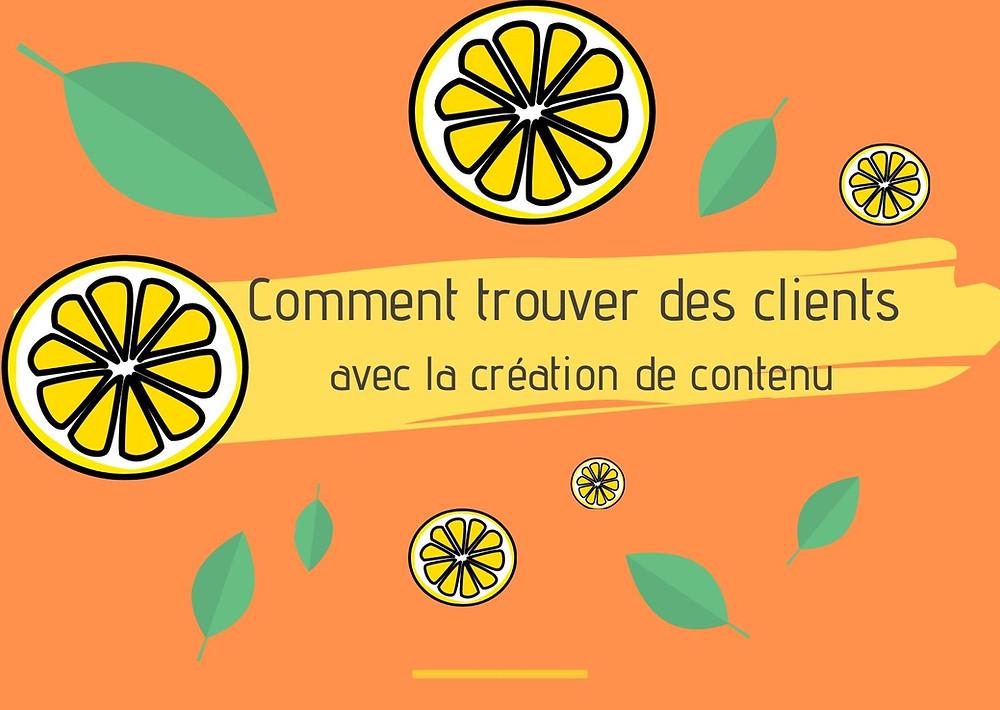 Illustration du titre Comment trouver des clients avec la création de contenu ?