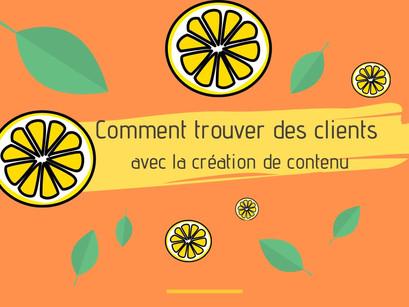 Comment trouver des clients avec la création de contenu ?