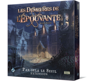 Les Demeures de l'Epouvante Seconde Edition : Extension PAR DELA LE SEUIL