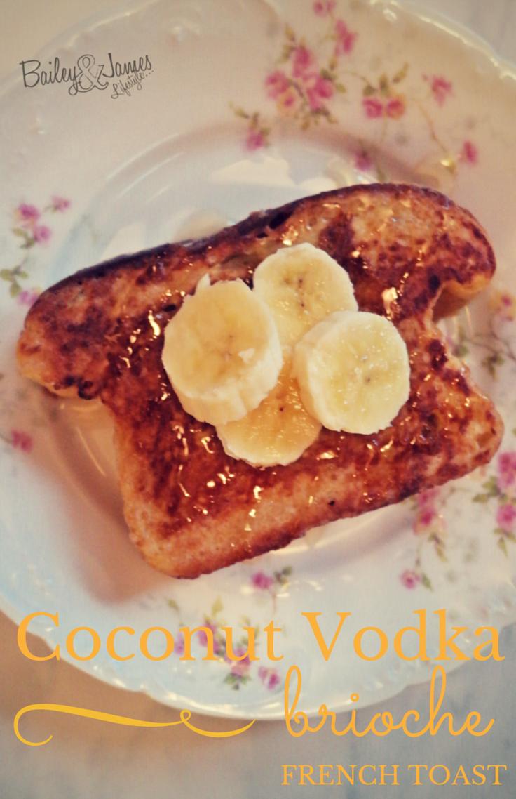 Coconut Vodka Brioche French Toast