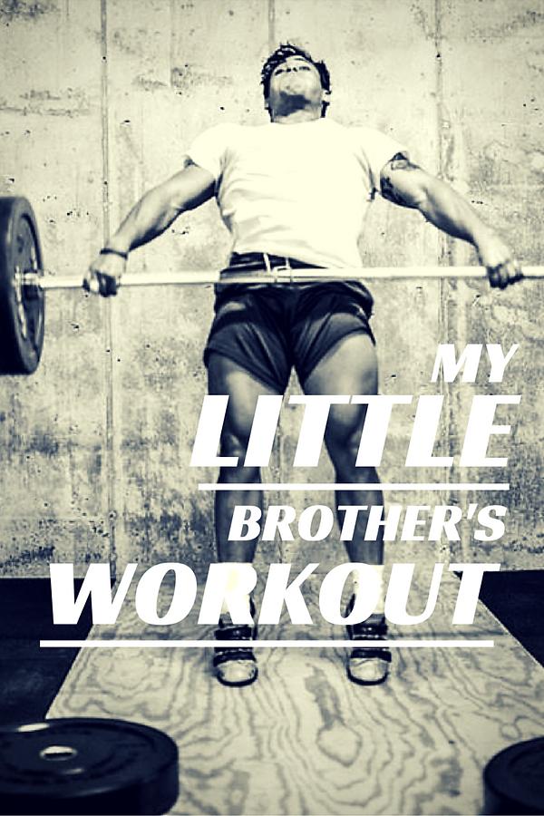 BaileyandJames_Blog_My little Brother's Workout