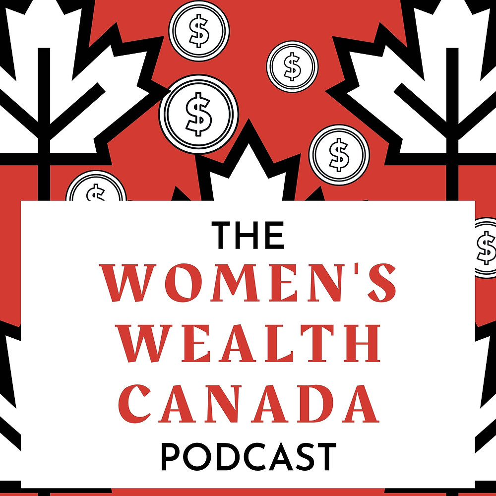 """Episode One: Why """"Women's Wealth Canada?"""""""