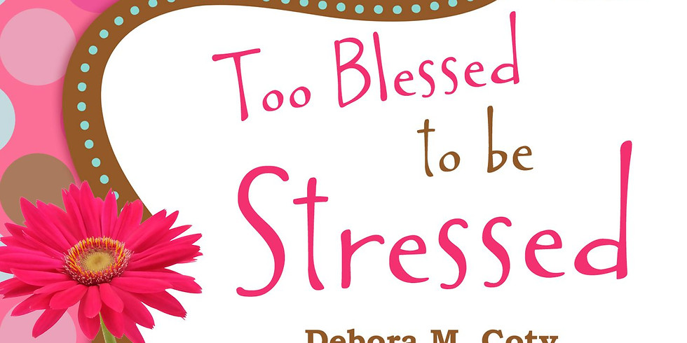 Too Blessed to be Stressed