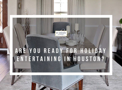 Are you ready for holiday entertaining in Houston?
