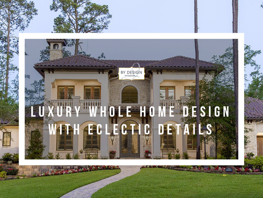 Luxury whole home design with eclectic details in Houston