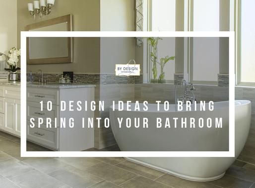 10 design ideas to bring Spring into your Houston bathroom