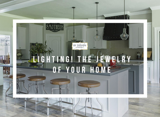 Lighting! The Jewelry of Your Home