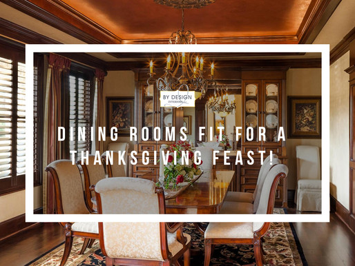 Dining Rooms Fit for a Thanksgiving Feast!